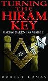Turning the Hiram Key: Making Darkness Visible (0853182396) by Lomas, Robert