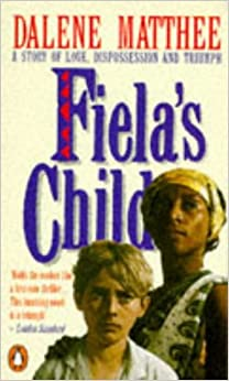 fielas child Excerpted from fiela's child by dalene matthee copyright © 1986 dalene matthee excerpted by permission of the university of chicago press all rights reserved no part of this excerpt may be reproduced or reprinted without permission in writing from the publisher.