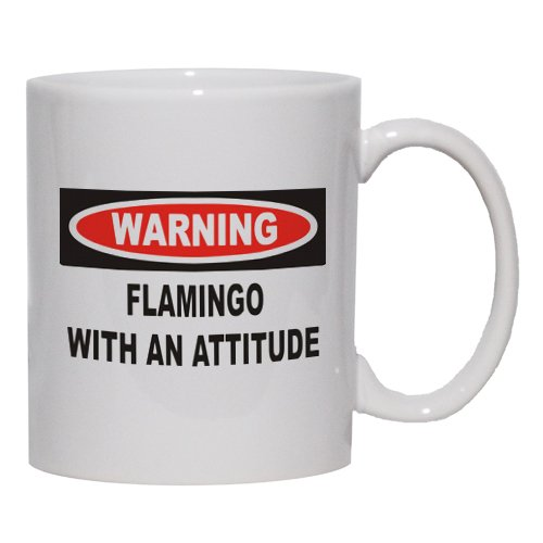 Warning: Flamingo With An Attitude Mug For Coffee / Hot Beverage 11 Oz. Pink
