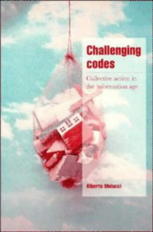 Challenging Codes Paperback: Collective Action in the Information Age (Cambridge Cultural Social Studies)