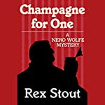 Champagne for One | Rex Stout