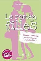 Le roman des filles - T4 - Grandes vacances, peines de cœur et Irish love !