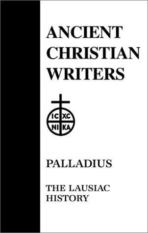 Palladius : The Lausiac History (Ancient Christian Writers 34), ROBERT T. MEYER, PALLADIUS