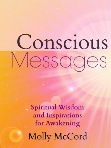 Conscious Messages: Spiritual Wisdom And Inspirations For Awakening by Molly Mccord ebook deal