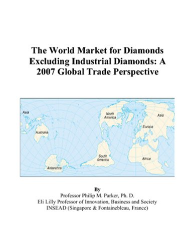 The World Market for Diamonds Excluding Industrial Diamonds: A 2007 Global Trade Perspective