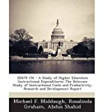 img - for [ ED479 154 - A STUDY OF HIGHER EDUCATION INSTRUCTIONAL EXPENDITURES: THE DELAWARE STUDY OF INSTRUCTIONAL COSTS AND PRODUCTIVITY. RESEARCH AND DEVELOPME ] By Middaugh, Michael F ( Author) 2013 [ Paperback ] book / textbook / text book