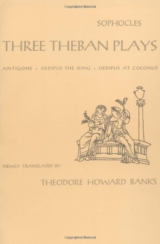 Three Theban Plays: Antigone, Oedipus the King, Oedipus...