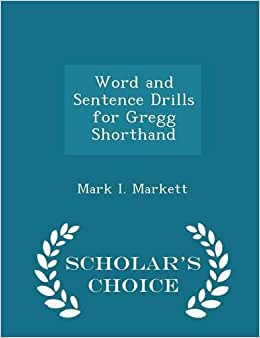 Word And Sentence Drills For Gregg Shorthand - Scholar's Choice Edition