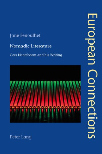 Nomadic Literature: Cees Nooteboom and his Writing (European Connections)