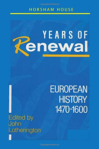 Years of Renewal: European History 1470-1600