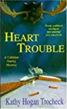 Heart Trouble (0747250227) by Kathy Hogan Trocheck