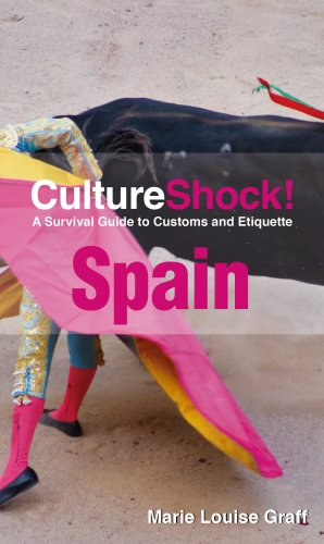 Culture Shock! Spain: A Survival Guide to Customs and Etiquette (Culture Shock! Guides)