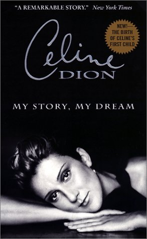 Celine Dion: My Story, My Dream, Celine Dion