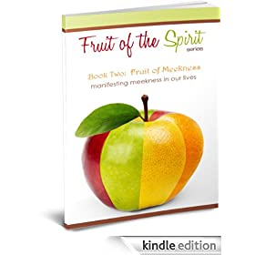 Fruit of Meekness (Fruit of the Spirit Series Book 2)