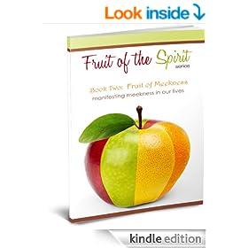Fruit of Meekness (Fruit of the Spirit Series Book 2)