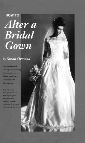 How To Alter a Bridal Gown