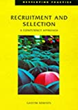 Recruitment and Selection: A Competency Approach (Developing Practice) (085292707X) by Roberts, Gareth