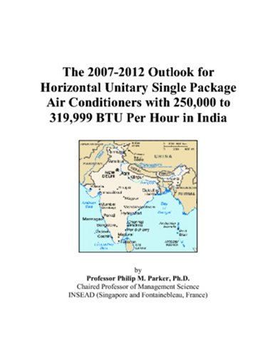 The 2007-2012 Outlook for Horizontal Unitary Single Package Air Conditioners with 250,000 to 319,999 BTU Per Hour in Ind