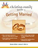 Christian Family Guide to Getting Married (Christian Family Guides)