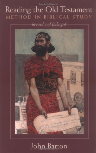 Reading the Old Testament: Method in Biblical Study, JOHN BARTON