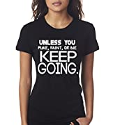 Unless You Puke Faint Or Die Keep Going Women's Ladies Fitness Funny T-Shirt By Superior Apparel Large Black