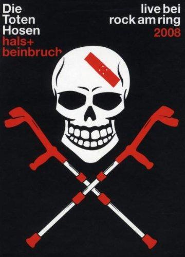 Die Toten Hosen - Hals + Beinbruch/Live bei Rock am Ring 2008 [Edizione: Germania]