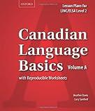 Canadian Language Basics Volume A: Lesson Plans for LINC/ELSA Level 2