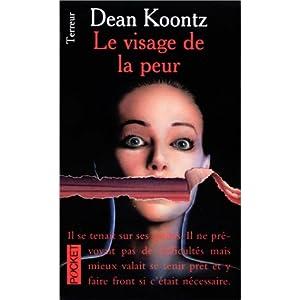Dean Ray Koontz - Le Visage De La Peur