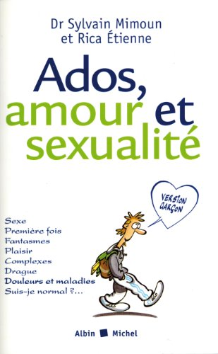 Ados, amour et sexualité : version garçon