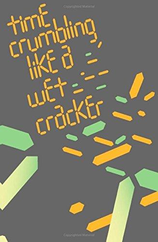 Time Crumbling Like A Wet Cracker