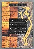 Letters From A Wild State: Rediscovering Our True Relationship to Nature (051758770X) by Cowan, James