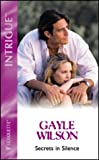 SECRETS IN SILENCE (INTRIGUE S.) (0373048912) by GAYLE WILSON
