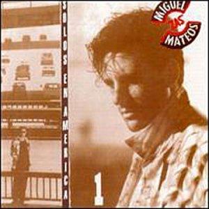 Miguel Mateos - Solos en America - Zortam Music