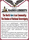 The North American Community - The Demise of National Sovereignty (Radio Liberty Interviews)