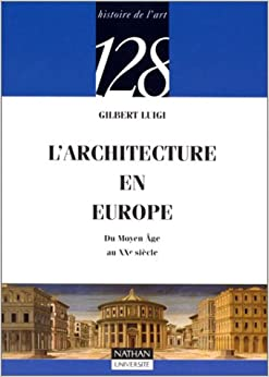 L 39 architecture en europe du moyen ge au xxe si cle for Architecture xxe siecle