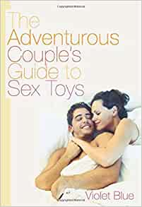 Adventurous couple s guide to sex toys