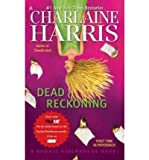 Charlaine Harris [Dead Reckoning: A Sookie Stackhouse Novel] [by: Charlaine Harris]
