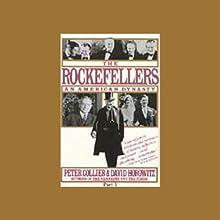 The Rockefellers | Livre audio Auteur(s) : Peter Collier, David Horowitz Narrateur(s) : Michael Anthony