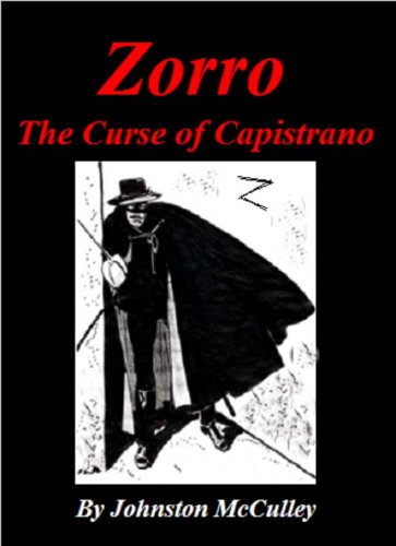 "Zorro - ""The Curse of Capistrano"" - (The Original First Story)"
