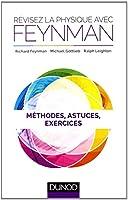 Révisez la physique avec Feynman - Méthodes, astuces et exercices