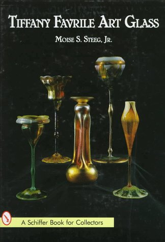 Tiffany Favrile Art Glass (A Schiffer Book for Collectors)