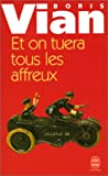 Et on Tuera Tous Les Affreux (Ldp Litterature) (French Edition) (2253146161) by Vian, B.