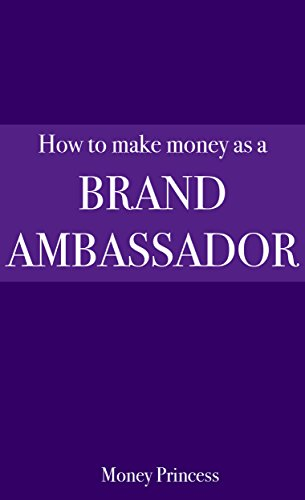 how-to-make-money-as-a-brand-ambassador-the-making-money-series-book-1