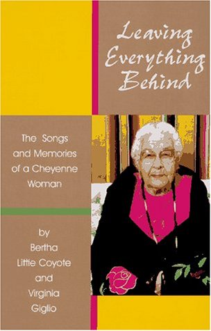 Leaving Everything Behind: The Songs And Memories Of A Cheyenne Woman front-926589