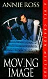 Moving Image (A Bel Carson mystery)