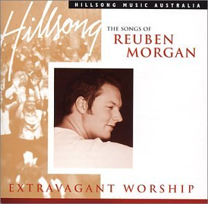 Reuben Morgan - Extravagant Worship: The Songs of Reuben Morgan - Zortam Music