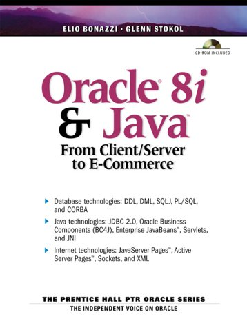 Oracle 8i and Java: From Client Server to E-Commerce