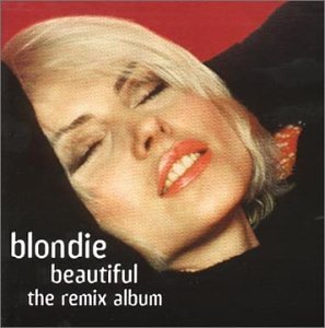 Blondie - Beautiful (Remix Album) - Zortam Music