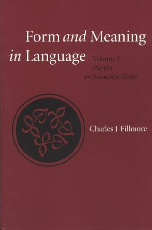 Form and Meaning in Language Volume I Papers on Semantic Roles Center for the Study of Language and Information Lecture Notes