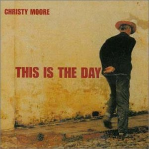 Christy Moore - This Is The Day - Zortam Music